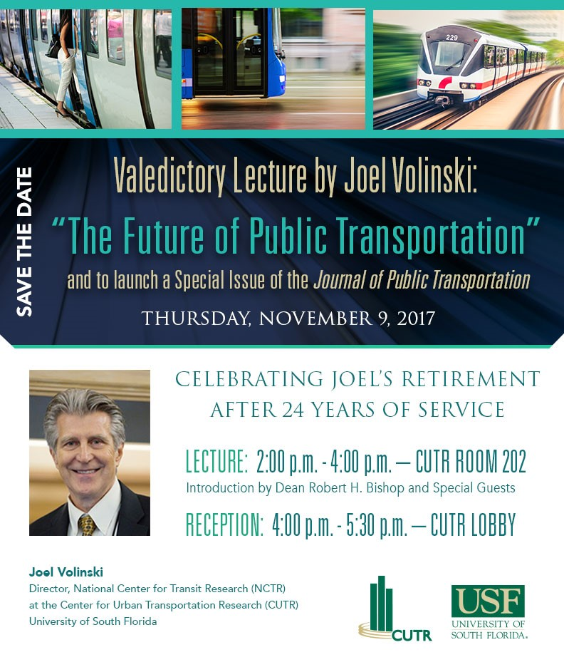 Invitation to Joel Volinski's Valedictory Lecture from 2-4pm in CUTR's room 202 on November 9, 2017 with a reception following in the CUTR Lobby